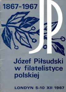 1867-1967 Józef Piłsudski w filatelistyce