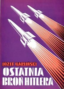 Garliński Ostatnia broń Hitlera